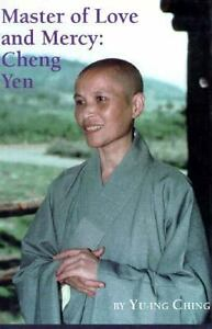 Master of Love and Mercy: Cheng Yen Yu-Ing Ching
