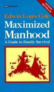 Maximized Manhood : A Guide To Family Su...