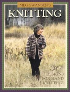 Meg Swansen's Knitting : 30 Designs for ...
