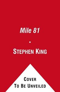 "Mile 81 : Includes Bonus Story ""The Dune..."