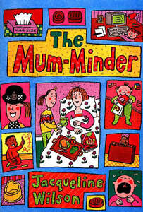 The Mum-minder by Jacqueline Wilson (Pap...