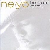Ne-Yo - Because of You (2007)