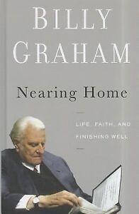 Nearing Home : Life, Faith, and Finishin...