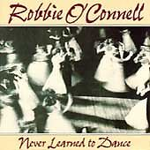 Never Learned To Dance by Robbie O'Conne...