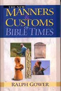 The New Manners and Customs of Bible Tim...