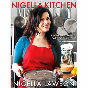 Nigella Kitchen : Recipes from the Heart...