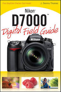Nikon D7000 Digital Field Guide by J. De...