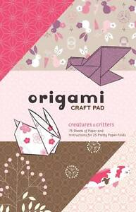 Origami Craft Pad: Creatures and Critter...