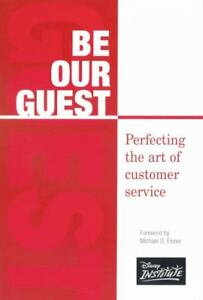 Be Our Guest : Perfecting the Art of Cus...