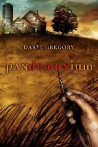 Pandemonium by Daryl Gregory (2008, UK-P...