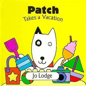 Patch Takes a Vacation Jo Lodge