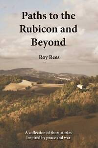 Paths-to-the-Rubicon-and-Beyond-A-Collection-of-Short-Stories-Inspired-by-Peace