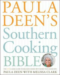 Paula Deen's Southern Cooking Bible : Th...