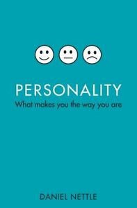 Personality : What Makes You the Way You...