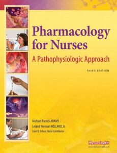 Pharmacology for Nurses : A Pathophysiol...