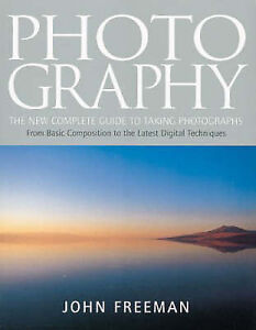 Photography: The New Complete Guide to T...