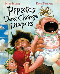 Pirates Don't Change Diapers by Melinda ...