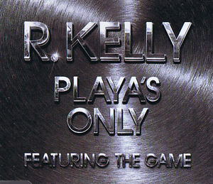 Playas-Only-R-Kelly-Featuring-The-Game-CD-5-Track-Maxi-Single-2005-Zomba