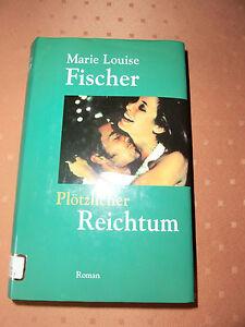 Ploetzlicher-Reichtum-Roman-von-Marie-Louise-Fischer