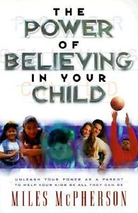 The Power of Believing in Your Child : U...