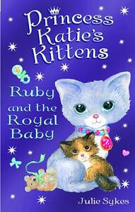 Princess-Katies-Kittens-Ruby-and-the-Royal-Baby-by-Julie-Sykes-Paperback