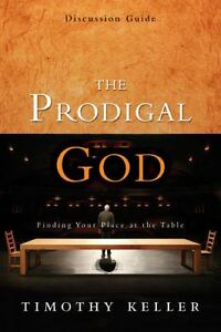 The Prodigal God : Finding Your Place at...