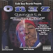 Project Kind by Onez Gangsta (CD, Oct-20...