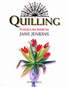 Quilling-Techniques-and-Inspiration-by-Jenkins-Jane-Author-ON-Apr-01-2003