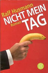 Ralf Husmann; Nicht mein Tag - Deutschland - Ralf Husmann; Nicht mein Tag - Deutschland