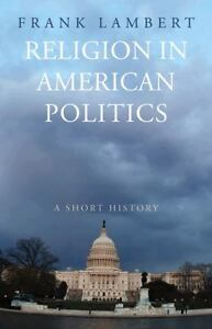 Religion in American Politics : A Short ...
