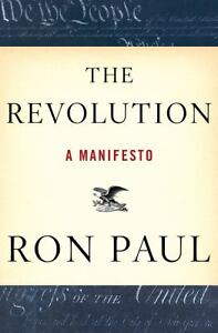 The Revolution : A Manifesto by Ron Paul...
