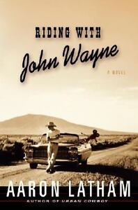 Riding with John Wayne by Aaron Latham (...