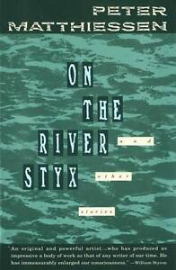 On the River Styx by Peter Matthiessen (...