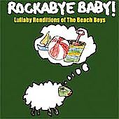 Rockabye Baby! Lullaby Renditions of The...