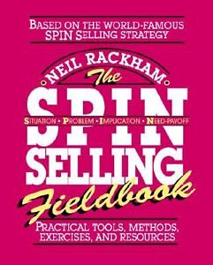 The S. P. I. N. Selling Fieldbook : Prac...