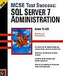 SQL 7 Administration MCSE Test Success: ...