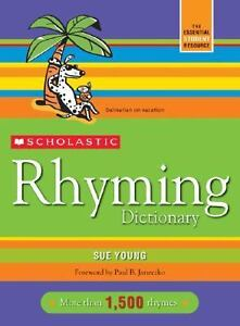 Scholastic Rhyming Dictionary by Sue You...