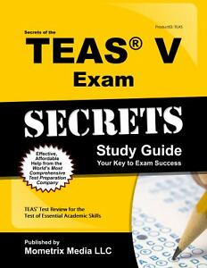 Secrets of the TEAS� V Exam Study Guide ...