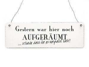 Shabby-Vintage-Schild-Tuerschild-GESTERN-WAR-HIER-NOCH-AUFGERAUMT-Holzschild