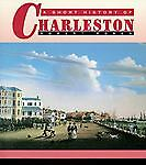 A Short History of Charleston Robert N. Rosen