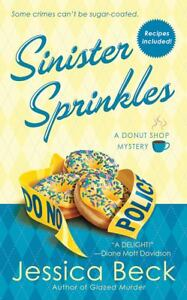 Sinister Sprinkles: A Donut Shop Mystery (Donut Shop Mysteries), Beck, Jessica, in Books, Fiction & Literature | eBay