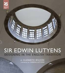 Sir Edwin Lutyens: Designing in the Engl...