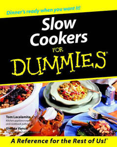 Slow Cookers for Dummies by Glenna Vance...