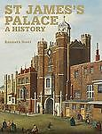 St James' Palace : A History by Kenneth ...