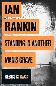 Standing in Another Man's Grave by Ian R...