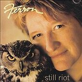 Still Riot [2008] * by Ferron (CD, Jun-2...