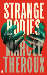 Strange-Bodies-by-Marcel-Theroux-Hardback-2013