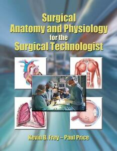 Surgical Anatomy and Physiology for the ...