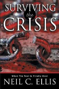 Surviving the Crisis Neil C. Ellis