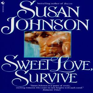 Sweet Love, Survive by Susan Johnson (19...